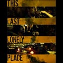 This Last Lonley Place